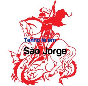 Tenho fé em São Jorge